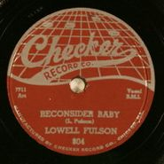 Lowell Fulson, I Believe I'll Give It Up / Reconsider Baby (78)