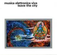 Musica Elettronica Viva, Leave The City (CD)