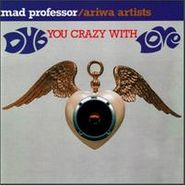 Mad Professor, Dub You Crazy With Love (CD)