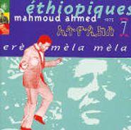 Mahmoud Ahmed, Vol. 7-Ethiopiques: Ere Mela Mela