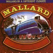 Mallard, Mallard / In A Different Climate (CD)