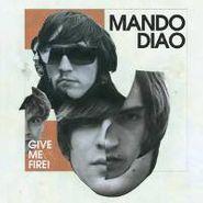 Mando Diao, Give Me Fire! (CD)