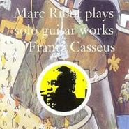 Marc Ribot, Plays Solo Guitar Works of Frantz Casseus [Import] (CD)