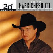 Mark Chesnutt, 20th Century Masters - The Millennium Collection: The Best of Mark Chesnutt (CD)