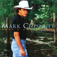 Mark Chesnutt, What A Way To Live (CD)