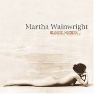Martha Wainwright, Bloody Mother Fucking Asshole (CD)