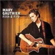 Mary Gauthier, Filth & Fire (CD)