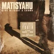 "Matisyahu, King Without A Crown / Youth (Dub Version) (7"")"