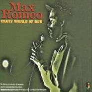 Max Romeo, Crazy World Of Dub (CD)