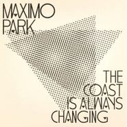 "Maxïmo Park, The Coast Is Always Changing / The Night I Lost My Head (7"")"
