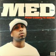 MED, Push Comes To Shove (LP)