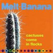 Melt-Banana, Cactuses Come In The Flocks (CD)