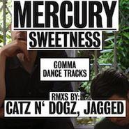"Mercury , Sweetness (12"")"