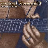 Michael Bloomfield, Bloomfield Blues (CD)