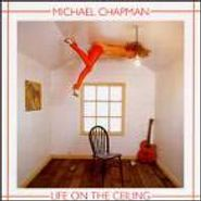 Michael Chapman, Life On The Ceiling (CD)