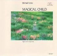 Michael Jones, Magical Child (CD)