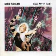 Mick Ronson, Only After Dark (CD)