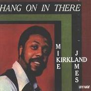 Mike James Kirkland, Hang On In There (CD)