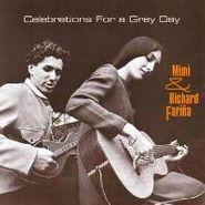 Richard & Mimi Fariña, Celebrations For A Grey Day (CD)