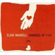 Eleni Mandell, Miracle Of Five (CD)