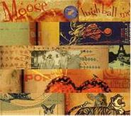Moose, High Ball Me! (CD)