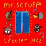 Mr. Scruff, Trouser Jazz (CD)