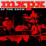MxPx, At The Show (CD)