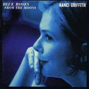 Nanci Griffith, Blue Roses From the Moons (CD)