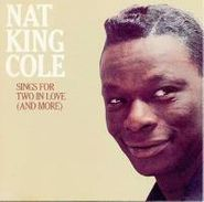 Nat King Cole, Sings For Two In Love (And More) (CD)