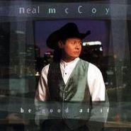 Neal McCoy, Be Good At It (CD)