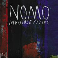 NOMO, Invisible Cities (CD)