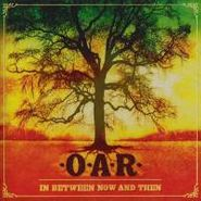 O.A.R., In Between Now And Then [Limited Edition] (CD)