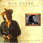 Guy Clark, Old No.1 / Texas Cookin' (CD)
