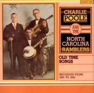 Charlie Poole & The North Carolina Ramblers, Old Time Songs Recorded From 1925 to 1930