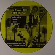 "Omar S, Wayne County Hill Cop's (Part.2) (12"")"