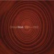 Orbital, Work: 1989-2002 (CD)