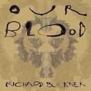 Richard Buckner, Our Blood (CD)