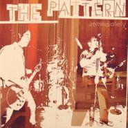 The Pattern, Immediately (CD)