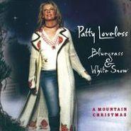 Patty Loveless, Bluegrass & White Snow: A Mountain Christmas (CD)