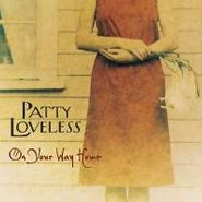 Patty Loveless, On Your Way Home (CD)