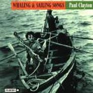 Paul Clayton, Whaling & Sailing Songs (CD)