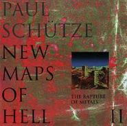Paul Schütze, New Maps of Hell II: The Rapture of Metals (CD)