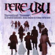 Pere Ubu, Terminal Tower: An Archival Collection, Non LP Singles & B Sides 1975-1980 (CD)
