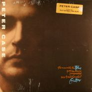 Peter Case, The Man With The Blue Post Modern Fragmented Neo-Traditionalist Guitar (LP)