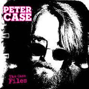 Peter Case, The Case Files (CD)