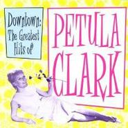 Petula Clark, Downtown: The Greatest Hits Of Petula Clark (CD)