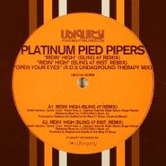 """Platinum Pied Pipers, Ridin' High / Open Your Eyes [Remixes] (12"""")"""