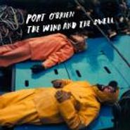 Port O'Brien, The Wind And The Swell [Home Grown] (CD)
