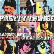 The Pretty Things, Latest Writs: The Best Of...Greatest Hits (CD)