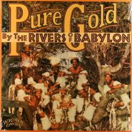 Pure Gold, By The Rivers Of Babylon (LP)